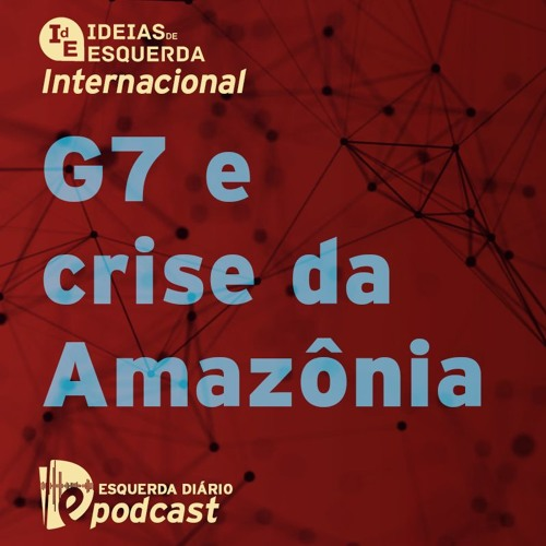 006 Internacional - G7 e crise da Amazônia