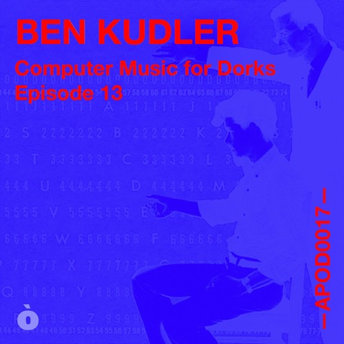 """APOD0017 Ben Kudler, Bonnie Jones, Suzanne Thorpe """"Computer Music for Dorks"""" Episode Thirteen"""