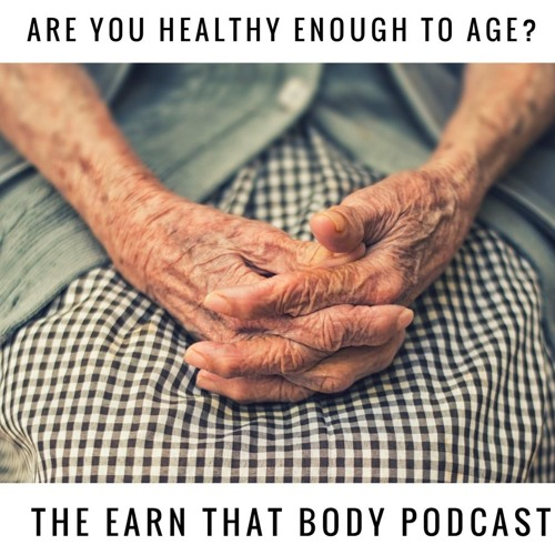 #151 Are You Healthy Enough to Age?
