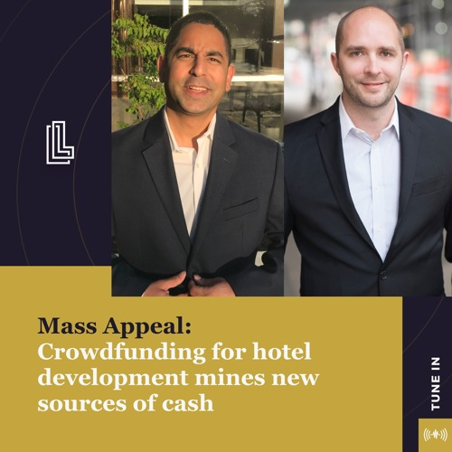 227 | Mass Appeal: Crowdfunding for hotel development mines new sources of cash