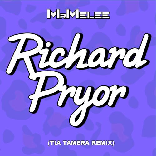 Richard Pryor (Tia Tamera Remix) - MrMelee