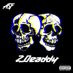 2 Deaddy