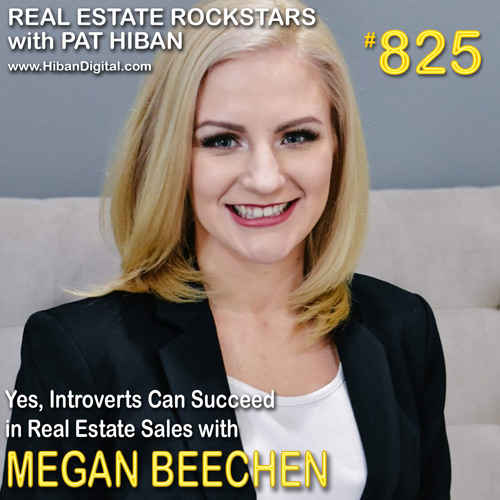 825: Yes, Introverts Can Succeed in Real Estate Sales with Megan Beechen