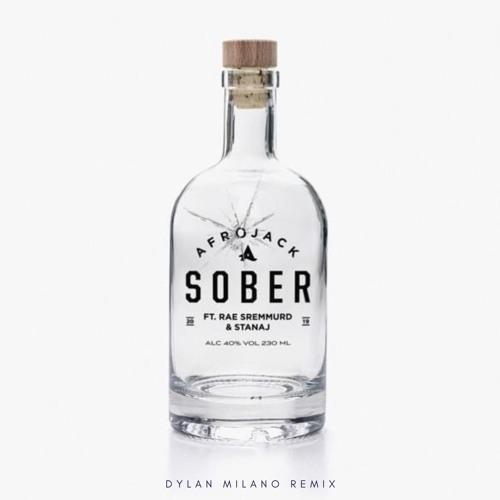 Afrojack Feat. Rae Sremmurd & Stanaj - Sober (Dylan Milano Remix)