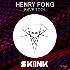 Henry Fong - Rave Tool