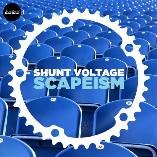 tici taci 055 - Shunt Voltage - Scapeism (plus remixes)