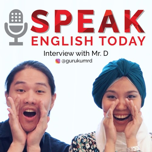 [English Today | Pilot] Interview with Mr. D (@gurukumrd)
