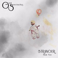 Gold Spectacles - Stranger Than You