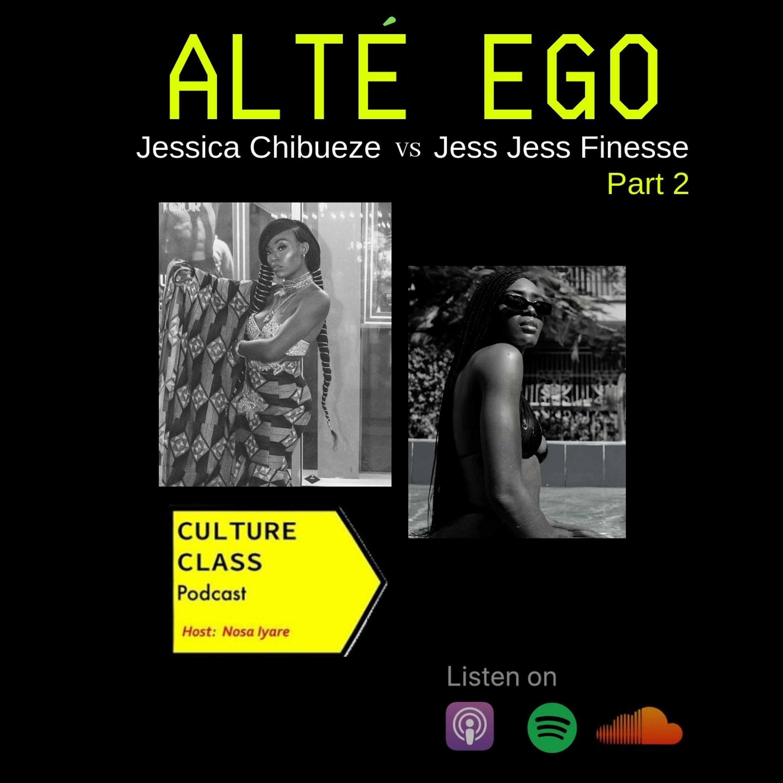 Ep 037- Alte Ego (Part 2- w/ Jess Jess Finesse)