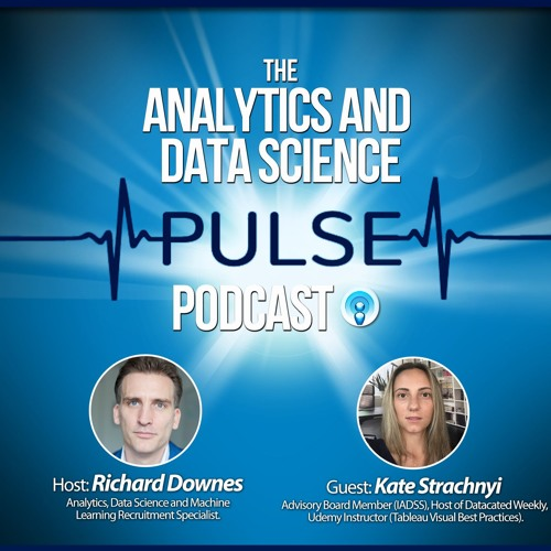 Analytics And Data Science Pulse - #005. Q&A with Kate Strachnyi