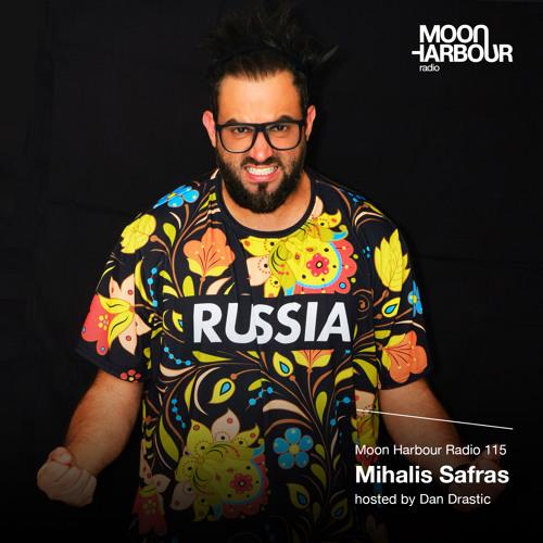 Moon Harbour Radio 115: Mihalis Safras, hosted by Dan Drastic