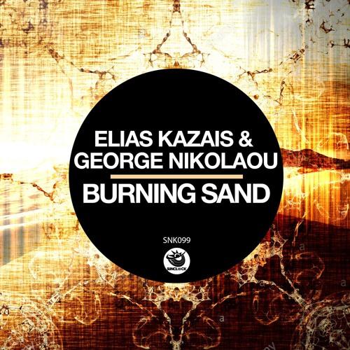 Elias Kazais & George Nikolaou - Burning Sand - SNK099