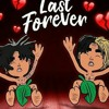 Ayo & Teo -Last Forever