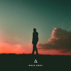 Walk Away ft. DeepBlue Seas