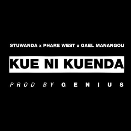 Stuwanda, P.West, G.Manangou - Kue Ni Kuenda (Prod. by G E N I U S)