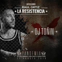 Dj Toñin@La Resistencia FABRIK 31 - Ago - 2019