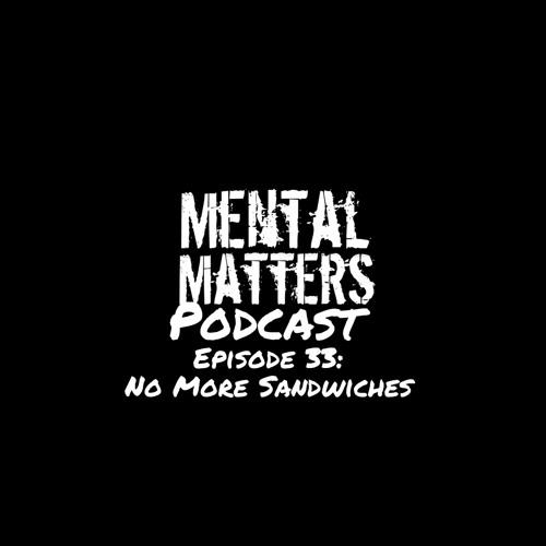 Episode 33: No More Sandwiches