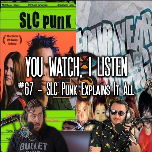 #67 - SLC Punk Explains It All