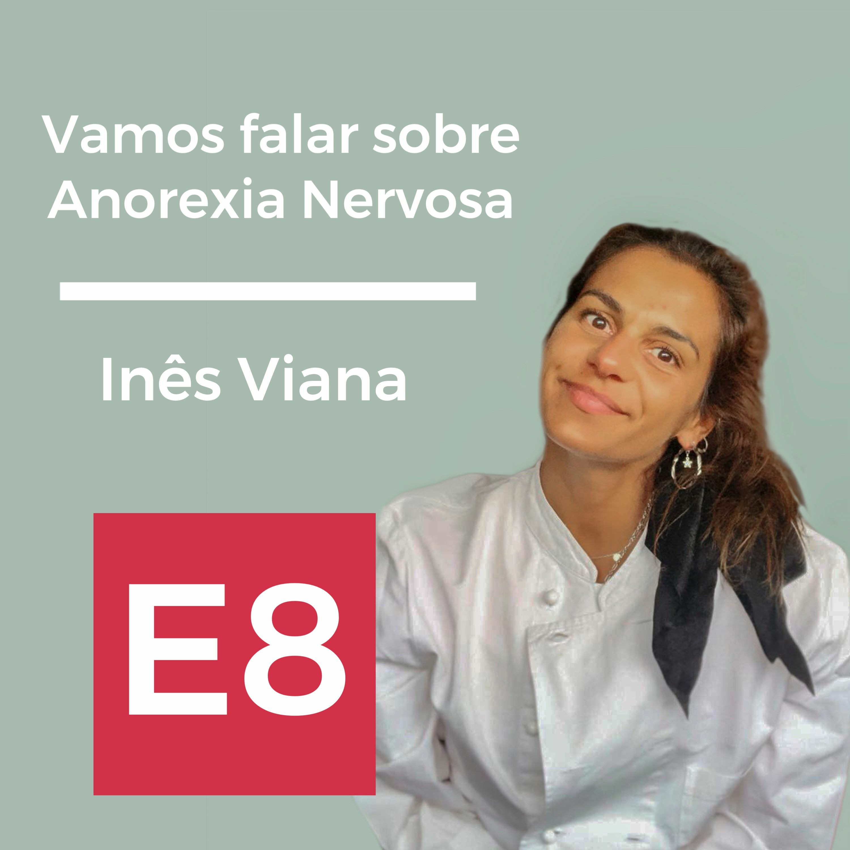 E8: Vamos falar sobre Anorexia Nervosa, com Inês Viana
