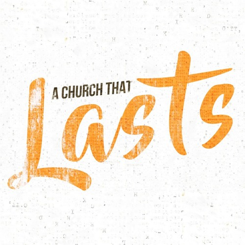 A Church That Lasts