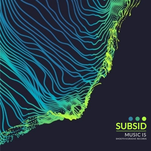 Subsid - Music Is (Out Now)