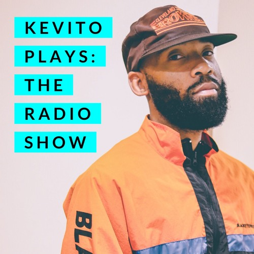 Kevito Plays: The Radio Show | Ep. 002