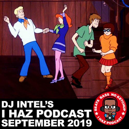 I Haz Podcast September 2019