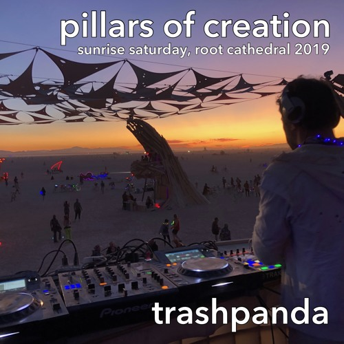Pillars Of Creation [Saturday Sunrise Live] @ The Root Cathedral, Burning Man 2019