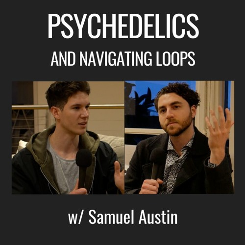 E30| Navigating Mental Loops & Surrendering the Ego, with Samuel Austin