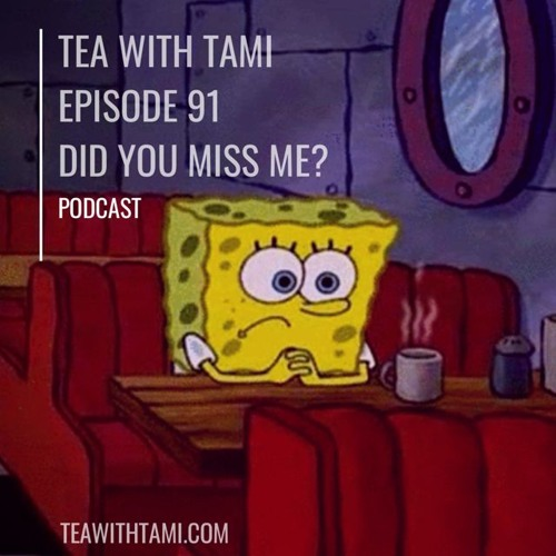 Episode 91 | Did You Miss Me?