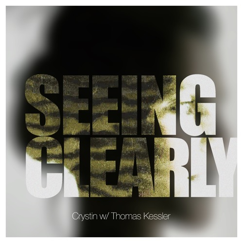 Crystin w/Thomas Kessler - Seeing Clearly (4am Mix De Plugged)