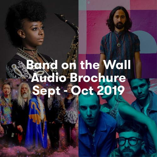 Band on the Wall Audio Brochure Sept - Oct 2019