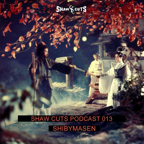 SHAW CUTS PODCAST 013 - SHIBYMASEN
