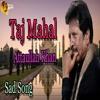 Taj Mahal - Famous -  Attaullah Khan Esakhelvi