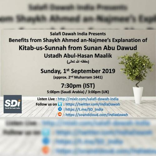 Benefits from Shaykh Ahmed an-Najmee's Explanation of Kitab-us-Sunnah from Sunan Abu Dawud