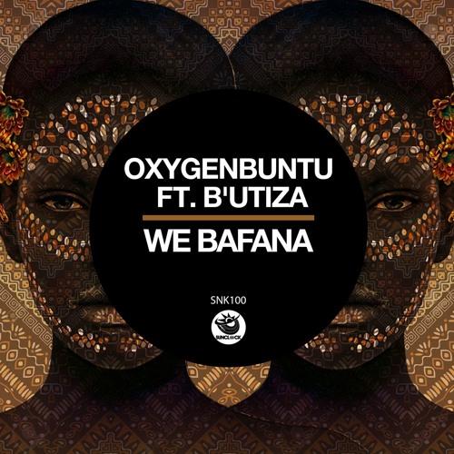 Oxygenbuntu Ft B'Utiza - We Bafana - SNK100