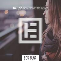 BAI - Someone To Love