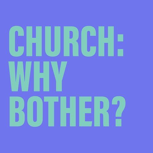 'Church: Why Bother?' / Neil Dawson