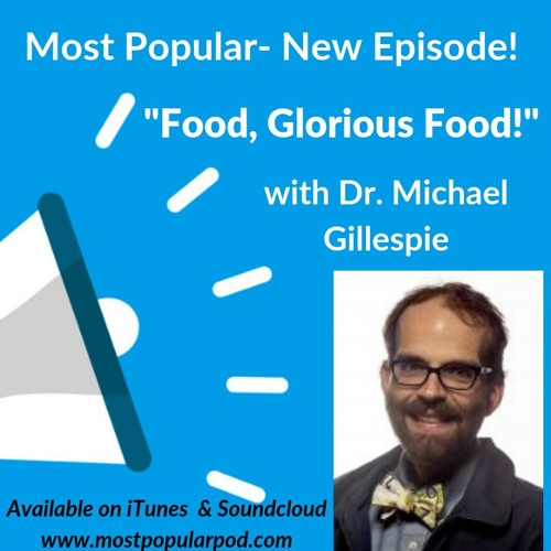 First Episode!  Food, Glorious Food!