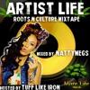 Artist Life Mixtape Hosted by Tuff Like Iron Mixed by Natty Megs
