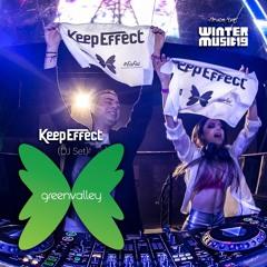 2019-07-15 - Keep Effect @ GREEN VALLEY (DJ Set)