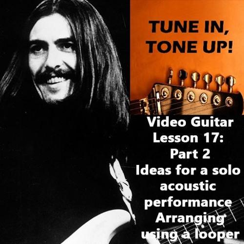 Video Guitar Lesson 17, part 2: Solo Acoustic Ideas - Using A Looper Pedal