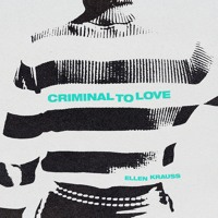 Ellen Krauss - Criminal To Love