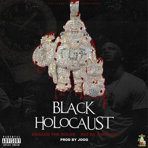 Black Holocaust(feat  Rio Da Yung Og)(Prod  JoogFTR) by