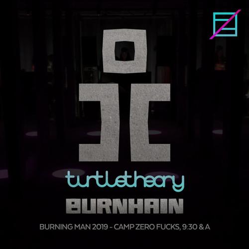 turtletheory @ Burnhain - Burning Man 2019 - Zero Fucks, 9:30 & A