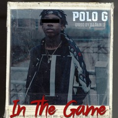 Polo G - In The Game (Prod. By DJ Pain 1)