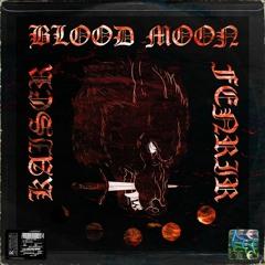 KAISER x FENRIR - BLOOD MOON 🔪