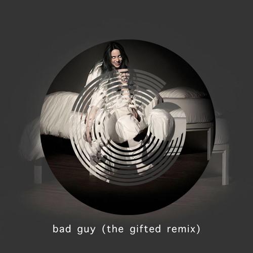 Billie Eilish - bad guy (The Gifted Remix)