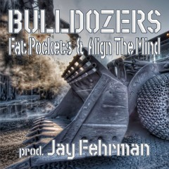 Bulldozers feat. Align The Mind(beat Jay Fehrman)