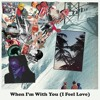 Download When I'm With You (I Feel Love) Mp3